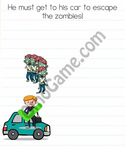 Brain Test Level 34 answer and walkthrough (He must get to his car to escape the zombies)