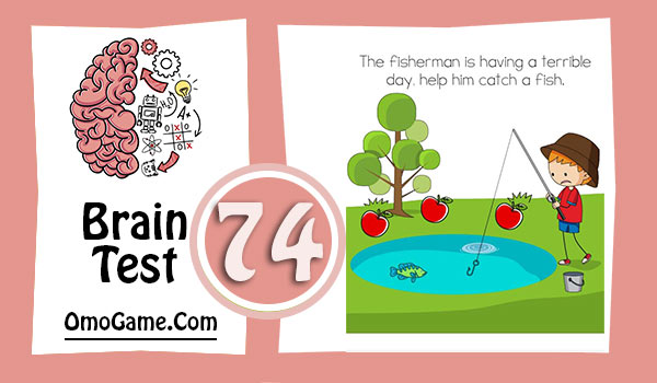 Brain Test Level 74 The fisherman is having a terrible day, help him catch a fish
