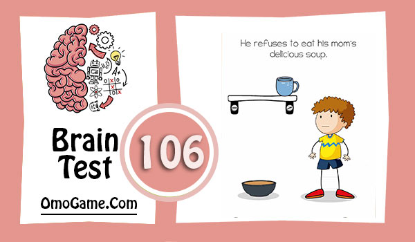 Brain Test Level 106 He refuses to eat his mom's delicious soup
