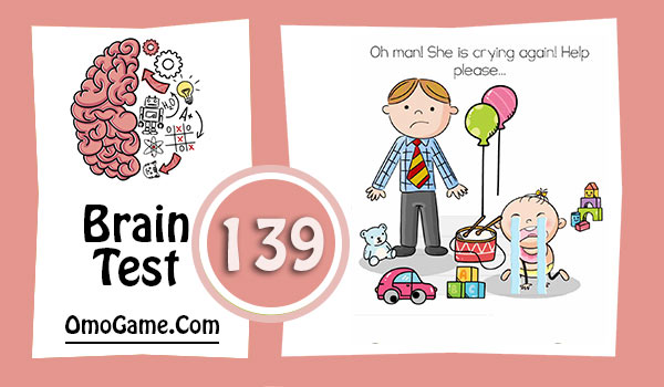 Brain Test Level 139 Oh man! She is crying again! help please…