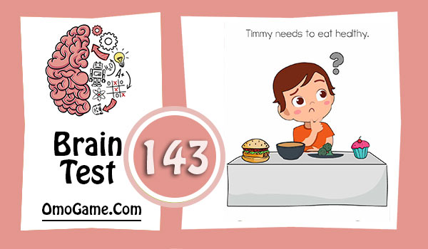 Brain Test Level 143 Timmy needs to eat healthy