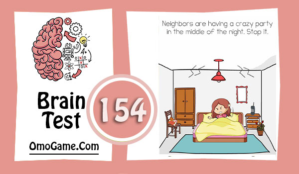 Brain Test Level 154 Neighbors are having a crazy party in the middle of the night. Stop it