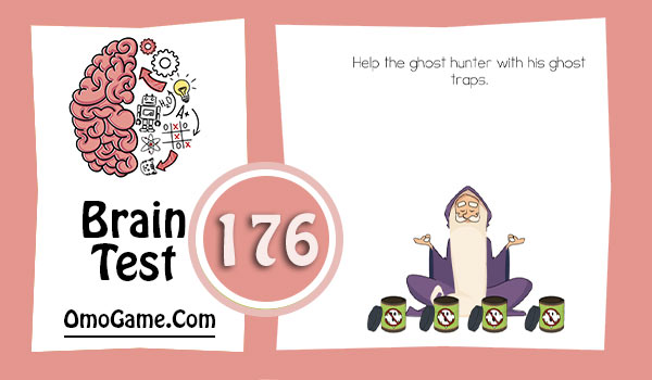 Brain Test Level 176 Help the ghost hunter with his ghost traps