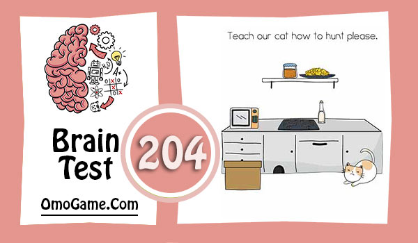 Brain Test Level 204 Teach our cat how to hunt please