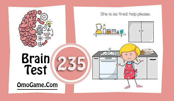 Brain Test Level 235 She is so tired, help please