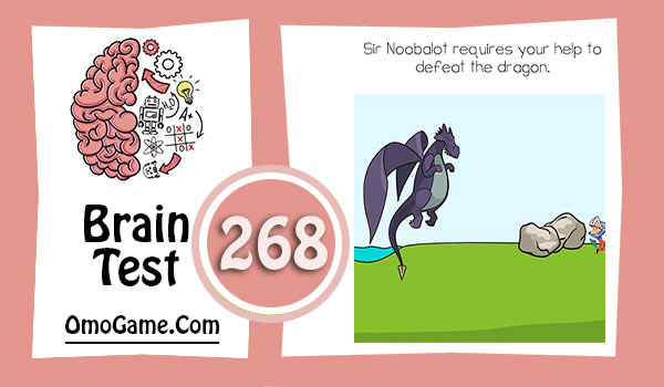 Brain Test Level 268 Sir Noobalot requires your help to defeat the dragon