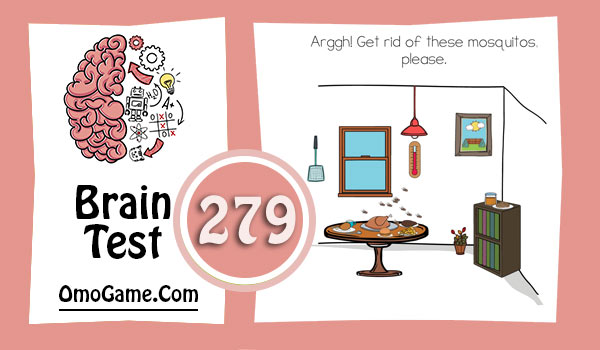 Brain Test Level 279 Arggh! get rid of these mosquitoes, please