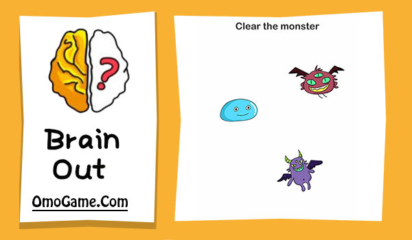 Brain Out Level 173 Clear the monster
