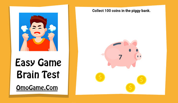 Easy Game Level 84 Collect 100 coins in the piggy bank