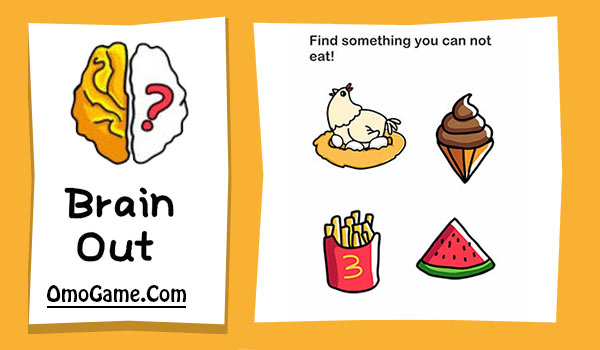 Brain Out Level 11 Find something you can not eat