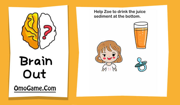 Brain Out Level 79 Help Zoe to drink the juice sediment at the bottom