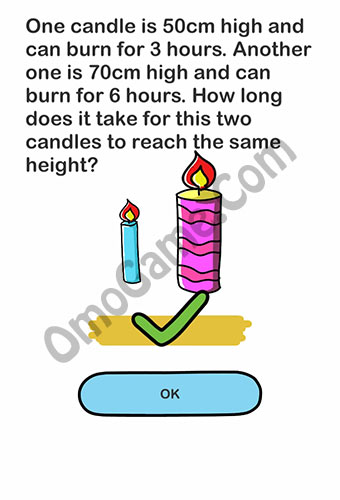 Brain Out Level 126 Answer One Candle Is 50cm High And Can Burn For 3 Hours Omo Game