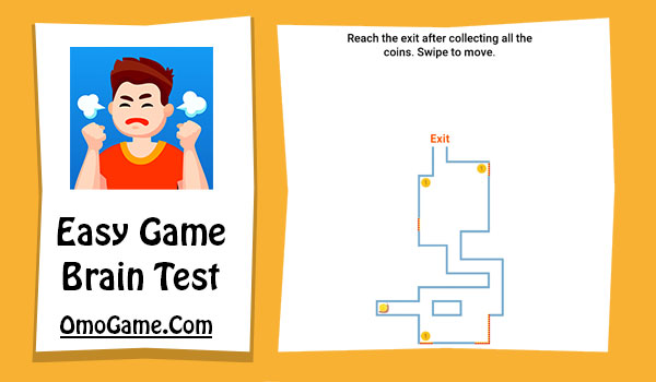 Easy Game Level 63 Reach the exit after collecting all the coins, Swipe to move