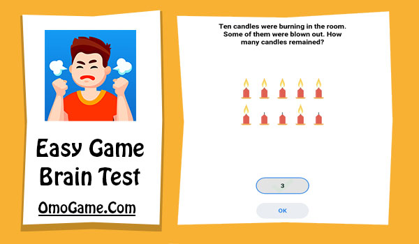 Easy Game Level 80 Ten candles were burning in the room. Some of them were...