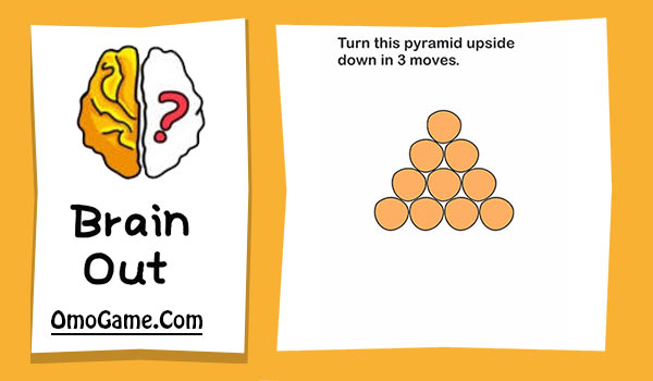 Brain Out Level 89 Turn this pyramid upside down in 3 moves