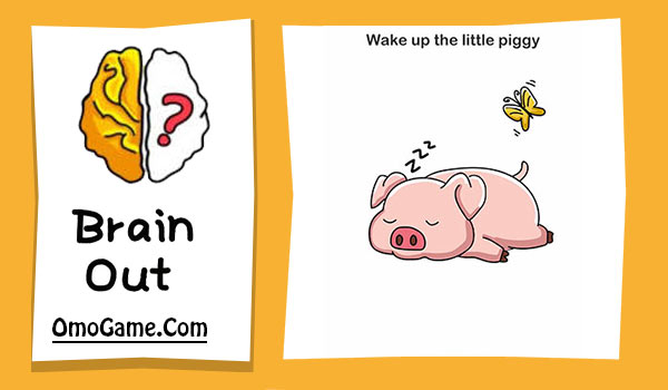 Brain Out Level 57 Wake up the little piggy