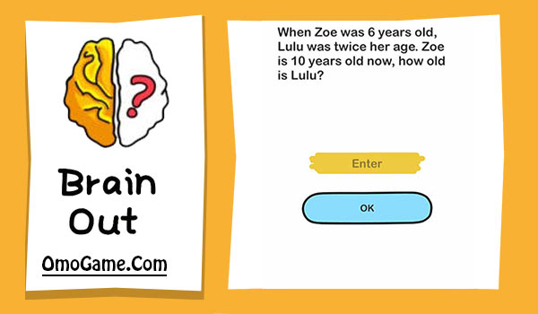 Brain Out Level 92 When Zoe was 6 years old, …