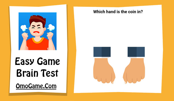 Easy Game Level 17 Which hand is the coin in