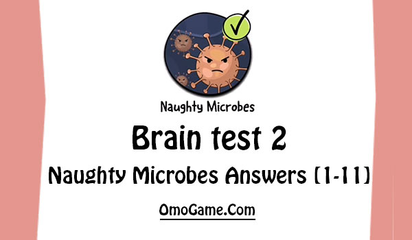 brain test 2 naughty microbes answers