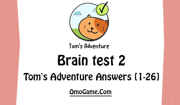 brain test 2 tom's adventures answers